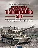 Erinnerungen an das Panzerregiment 4 und die Tigerabteilung 507: Das Panzerregiment 4 und die schwere Panzerabteilung 507 an den Brennpunkten der ... West (Flechsig - Geschichte/Zeitgeschichte) - Helmut Schneider