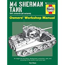 M4 Sherman Tank Owners' Workshop Manual: An Insight into the History, Development, Production, Uses, and Ownership of th (Haynes Owners' Workshop Manuals)
