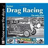 British Drag Racing: The Early Years
