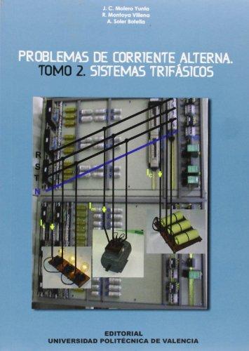 Descargar Libro Problemas de Corriente Alterna. Tomo II. Sistemas Trifásicos de Juan Carlos Molero Yunta