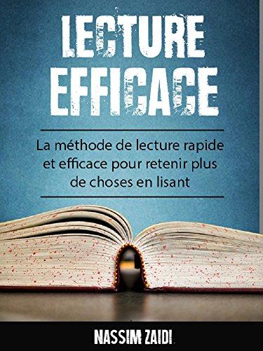 Lecture efficace : La méthode rapide et efficace pour retenir plus de choses en lisant.