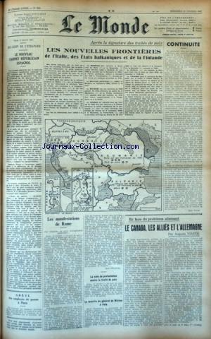 MONDE (LE) [No 662] du 12/02/1947 - LE NOUVEAU CABINET REPUBLICAIN ESPAGNOL - APRES LA SIGNATURE DES TRAITES DE PAIX / LES NOUVELLES FRONTIERES DE L'ITALIE - DES ETATS BALKANIQUES ET DE LA FINLANDE - LE MEURTRE DU GENERAL DE WINTO A POLA - LES MANIFESTATION DE ROME - LE CANADA - LES ALLIES ET L'ALLEMAGNE PAR VIATTE