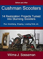 Cushman Scooters: 14 Restoration Projects Turned Into Stunning Scooters (English Edition)