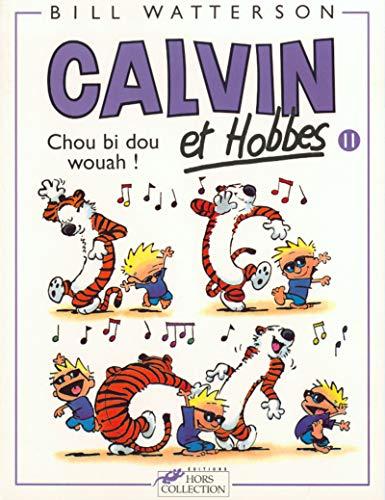 Calvin et Hobbes, tome 11 : Chou bi dou wouah ! par Bill Watterson