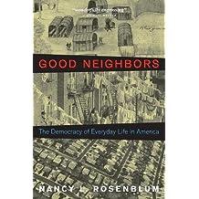 Good Neighbors: The Democracy of Everyday Life in America