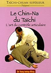Le chin-na du taïchi : L'art du contrôle articulaire