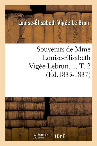 Souvenirs de Mme Louise-Élisabeth Vigée-Lebrun. Tome 2 (Éd.1835-1837)