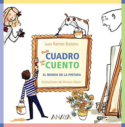 Cada cuadro con su cuento: El mundo de la pintura (Ocio Y Conocimientos - Ocio Y Conocimientos) (Pinturas Cuadros De)