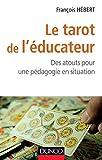 Le tarot de l'éducateur - Des atouts pour une pédagogie en situation