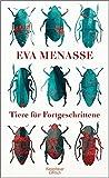 'Tiere für Fortgeschrittene' von 'Eva Menasse'