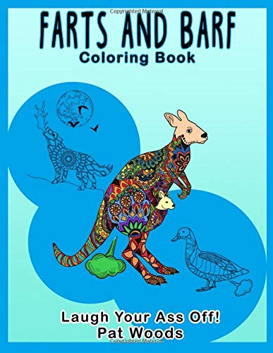 Fart and Barf Coloring Book: Laugh Your Ass Off (Animal Coloring Farts and Barfs) por Pat Woods