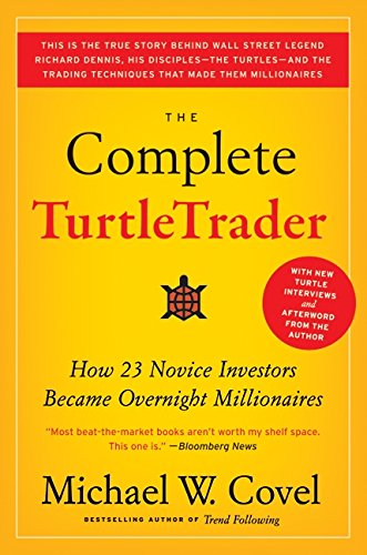 Complete TurtleTrader, The: The Legend, the Lessons, the Results