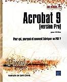 Acrobat 9 pour PC/Mac (version Pro) - Pour qui, pourquoi et comment fabriquer un PDF ?