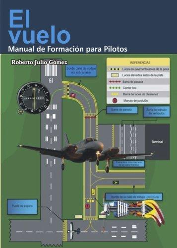 El vuelo, Manual de formacion para Pilotos por Roberto Julio Gómez
