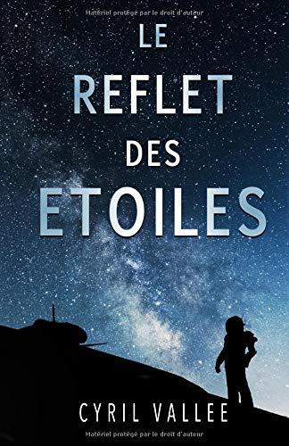 Le reflet des étoiles par  Cyril Vallée