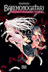 Bakemonogatari - Legendes Chimeriques Edition simple Tome 3
