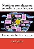 Telecharger Livres Nombres complexes et geometrie dans l espace Volume 4 (PDF,EPUB,MOBI) gratuits en Francaise