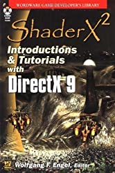 ShaderX2: Introduction & Tutorials with Directx 9 (Wordware Game Developer's Library) by Wolfgang Engel (2003-08-25)