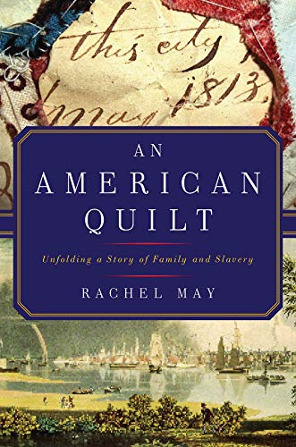 An American Quilt: Unfolding a Story of Family and Slavery -