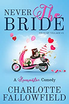 Never The Bride (Dilbury Village #1) by [Fallowfield, Charlotte]