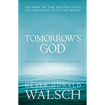 Tomorrow's God: Our Greatest Spiritual Challenge (Conversations with God) (English Edition)