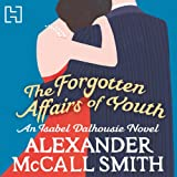 The Forgotten Affairs of Youth: An Isabel Dalhousie Novel