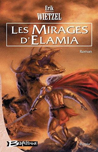 Les Mirages d'Elamia: Elamia, T1