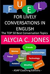 Fuel for lively conversations in English: The Top 50 Best English Conversation Topics...