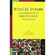NICOLÁS ORESME y la ciencia en el siglo de la peste (La matemática en sus personajes)