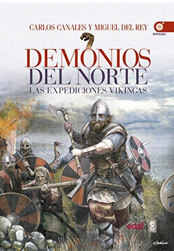 Demonios del norte. Las expediciones vikingas (Crónicas de la Historia) de [Canales