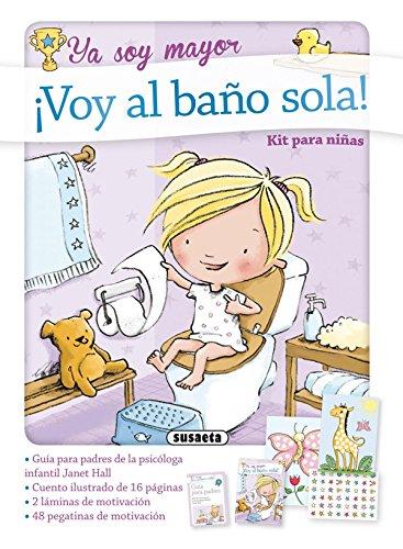 ¡Voy al baño sola! (Ya soy mayor) por Susaeta Ediciones S A