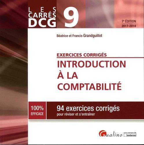 Introduction à la comptabilité DCG 9 : 94 exercices corrigés pour réviser et s'entraîner