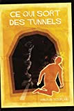 Ce qui sort des tunnels (French Edition)