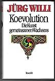 Koevolution Die Kunst des gemeinsamen Wachsens - Jürg Willi