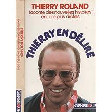 Thierry en délire (En délire) [Reliure inconnue] by Roland, Thierry