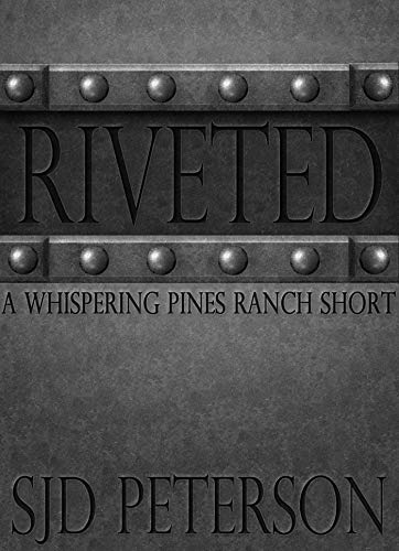 Riveted (Guards of Folsom Book 6) (English Edition) par SJD Peterson