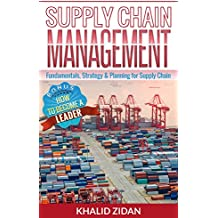 Supply Chain Management: Fundamentals, Strategy, Analytics & Planning for Supply Chain & Logistics Management (Logistics, Supply Chain Management, Procurement) (English Edition)