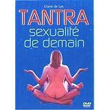 Tantra, sexualité de demain