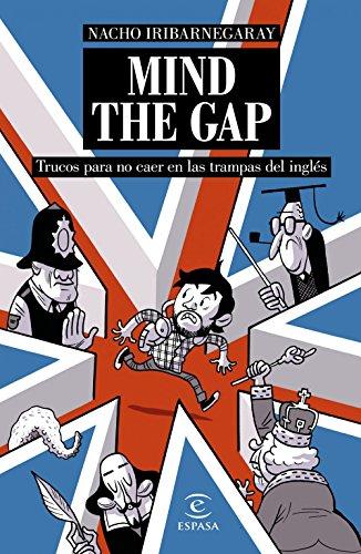 mind-the-gap-trucos-para-no-caer-en-las-trampas-del-ingles-trucos-para-no-caer-en-las-trampas-del-in
