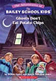 Ghosts Don't Eat Potato Chips (Bailey School Kids - 5)