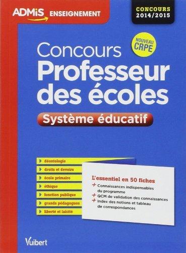 Concours professeur des écoles - Système éducatif - L'essentiel en 50 fiches - Concours 2014/2015 de Dominique Catteau (11 novembre 2013) Poche