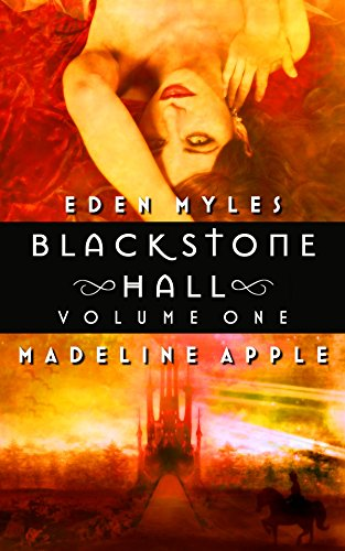 Blackstone Hall, Volume I (Gothic Erotica): Includes Blood & Lace and Devices & Desires