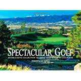 Spectacular Golf: An Exclusive Collection of Great Golf Holes in Colorado: An Exclusive Showcase of Colorado's Finest Golf Holes