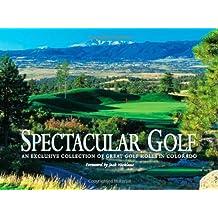 Spectacular Golf of Colorado: An Exclusive Showcase of Colorado's Finest Golf Holes