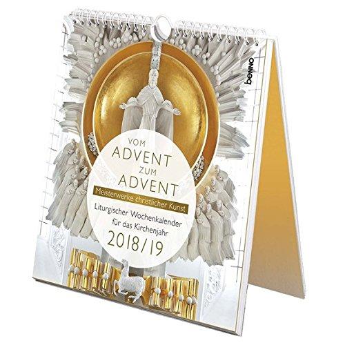 Vom Advent zum Advent 2018/2019: Meisterwerke christlicher Kunst - Liturgischer Wochenkalender für das Kirchenjahr