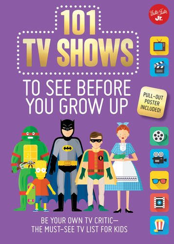 101-tv-shows-to-see-before-you-grow-up-be-your-own-tv-critic-the-must-see-tv-list-for-kids-101-thing