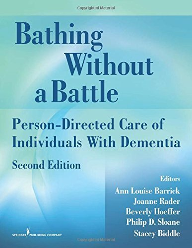 Bathing Without a Battle: Person-Directed Care of Individuals with Dementia, Second Edition (Springer Series on Geriatric Nursing) by (2008-03-10)