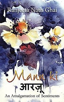 Mann ki aarzoo: An Amalgamation of Sentiments by [Ghai, Ranjeeta]