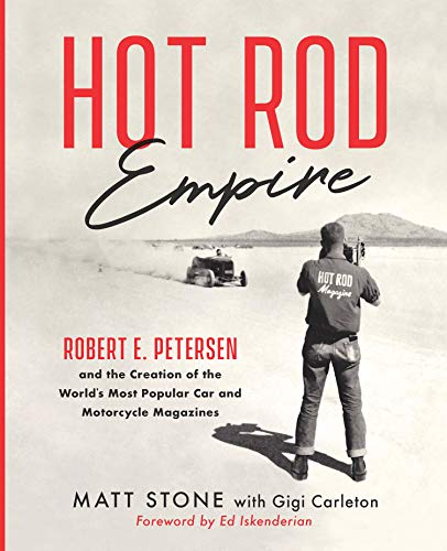 rt E. Petersen and the Creation of the World's Most Popular Car and Motorcycle Magazines (English Edition) ()
