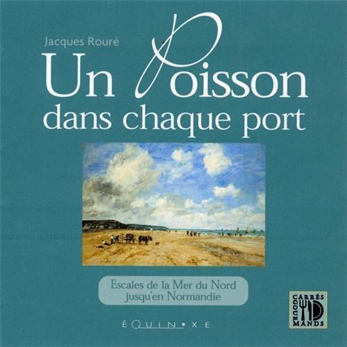 Poisson dans chaque port par escales normandes par J. Rouré